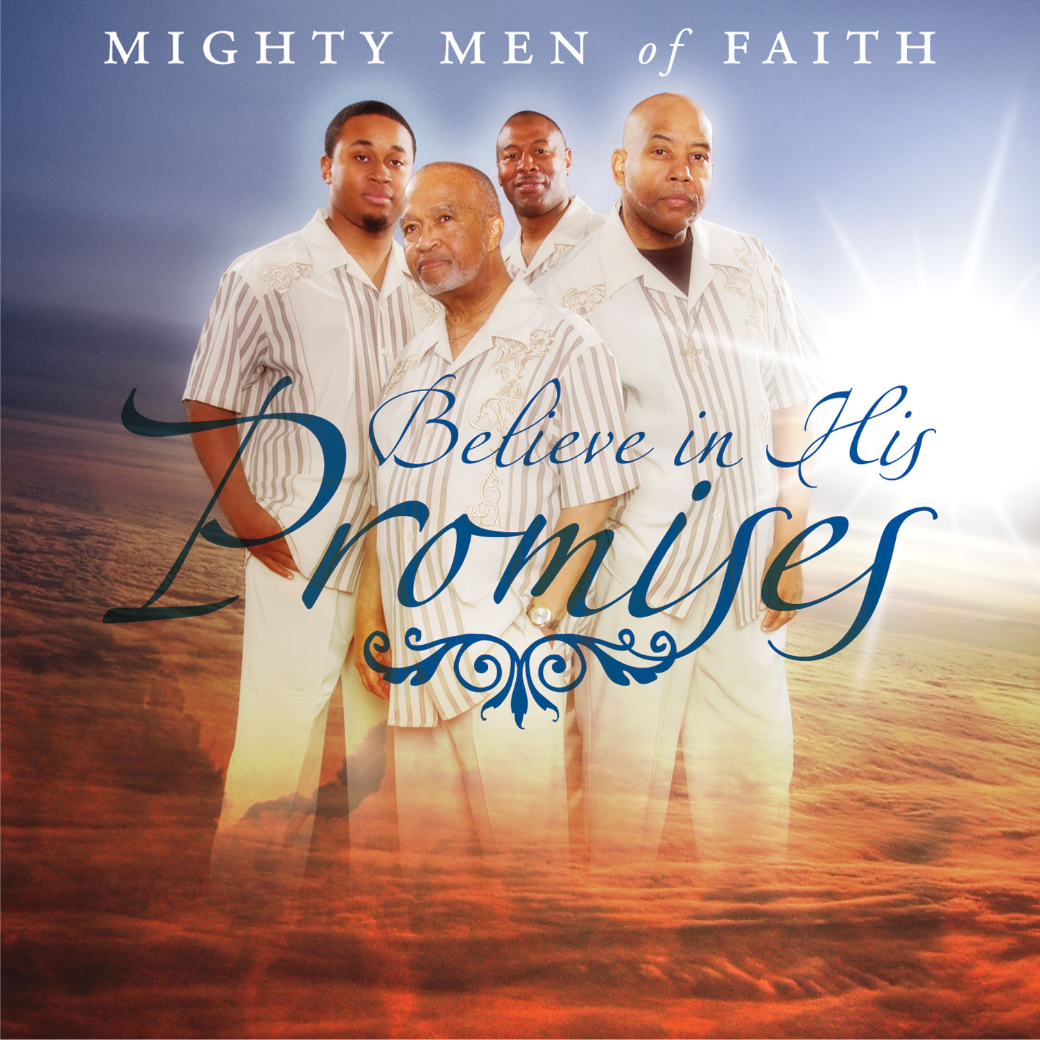 "The Mighty Men of Faith announces the release of their new album ""Believe in His Promises."""